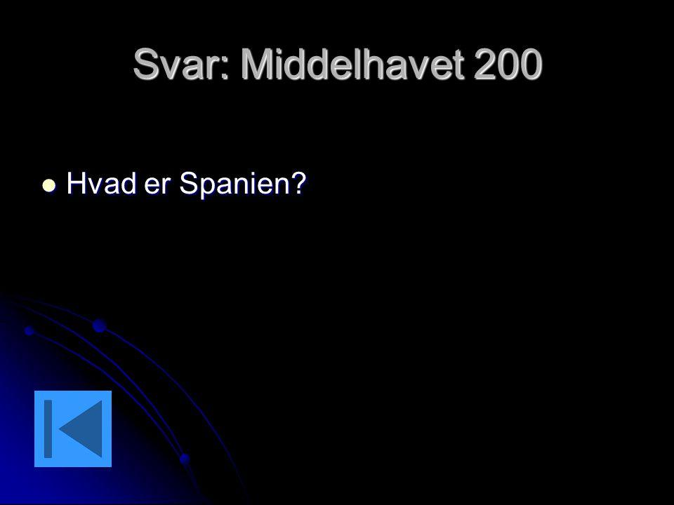 Svar: Middelhavet 200 Hvad er Spanien