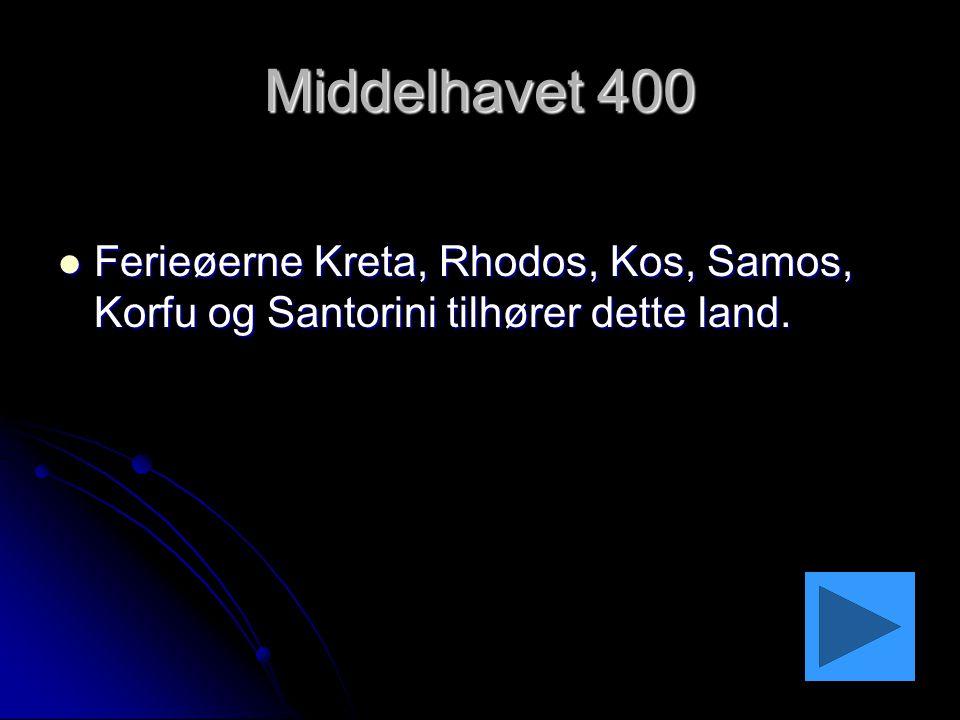 Middelhavet 400 Ferieøerne Kreta, Rhodos, Kos, Samos, Korfu og Santorini tilhører dette land.