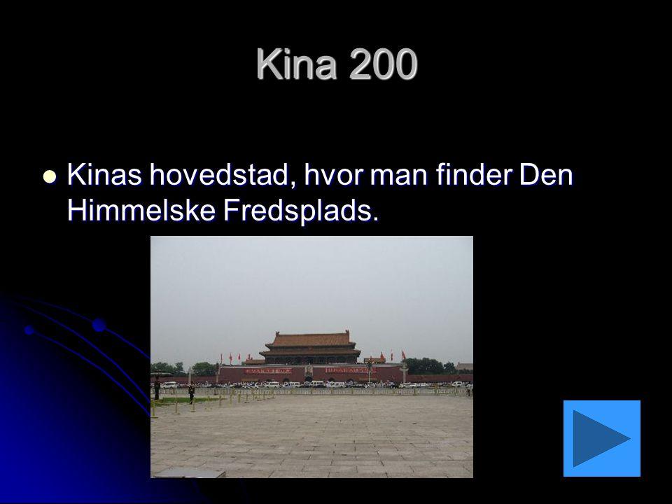 Kina 200 Kinas hovedstad, hvor man finder Den Himmelske Fredsplads.