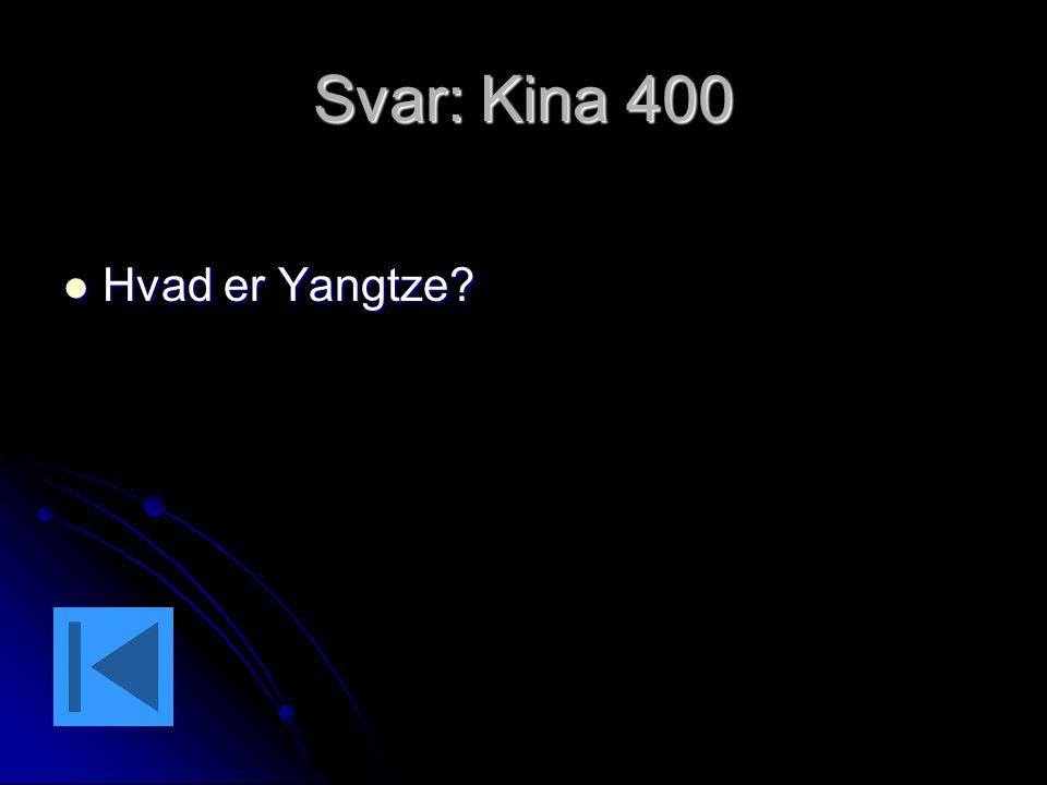Svar: Kina 400 Hvad er Yangtze