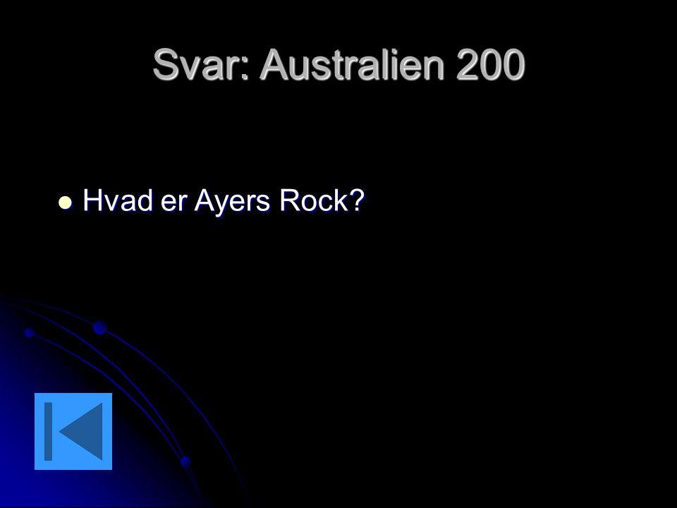 Svar: Australien 200 Hvad er Ayers Rock