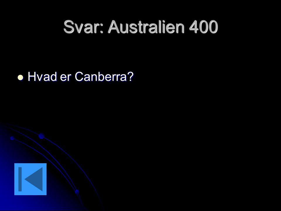 Svar: Australien 400 Hvad er Canberra