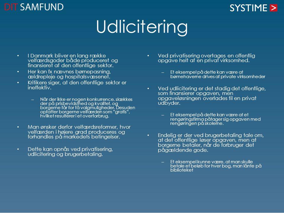 Udlicitering I Danmark bliver en lang række velfærdsgoder både produceret og finansieret af den offentlige sektor.