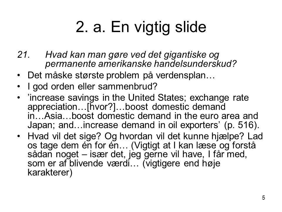 2. a. En vigtig slide 21. Hvad kan man gøre ved det gigantiske og permanente amerikanske handelsunderskud