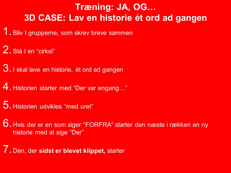 Træning: JA, OG… 3D CASE: Lav en historie ét ord ad gangen