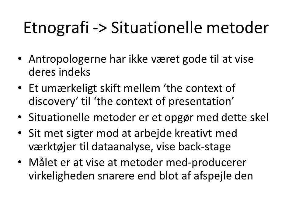 Etnografi -> Situationelle metoder