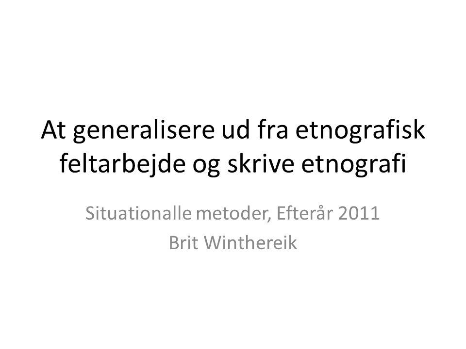 At generalisere ud fra etnografisk feltarbejde og skrive etnografi