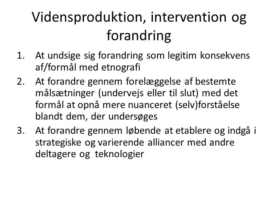 Vidensproduktion, intervention og forandring