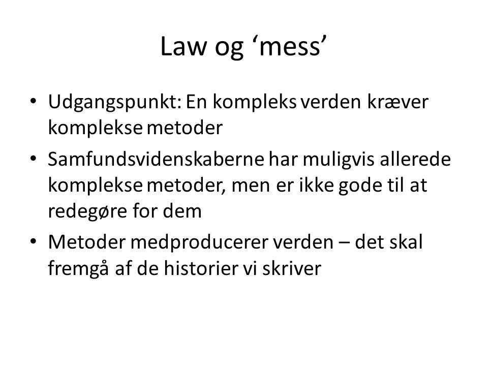 Law og 'mess' Udgangspunkt: En kompleks verden kræver komplekse metoder.