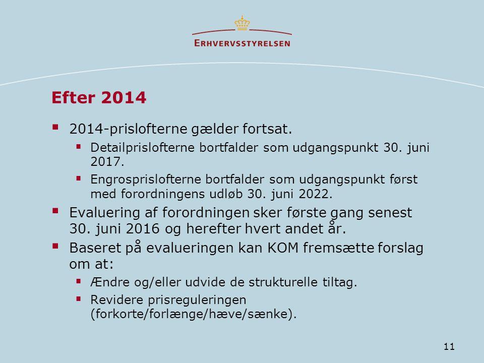 Efter 2014 2014-prislofterne gælder fortsat.