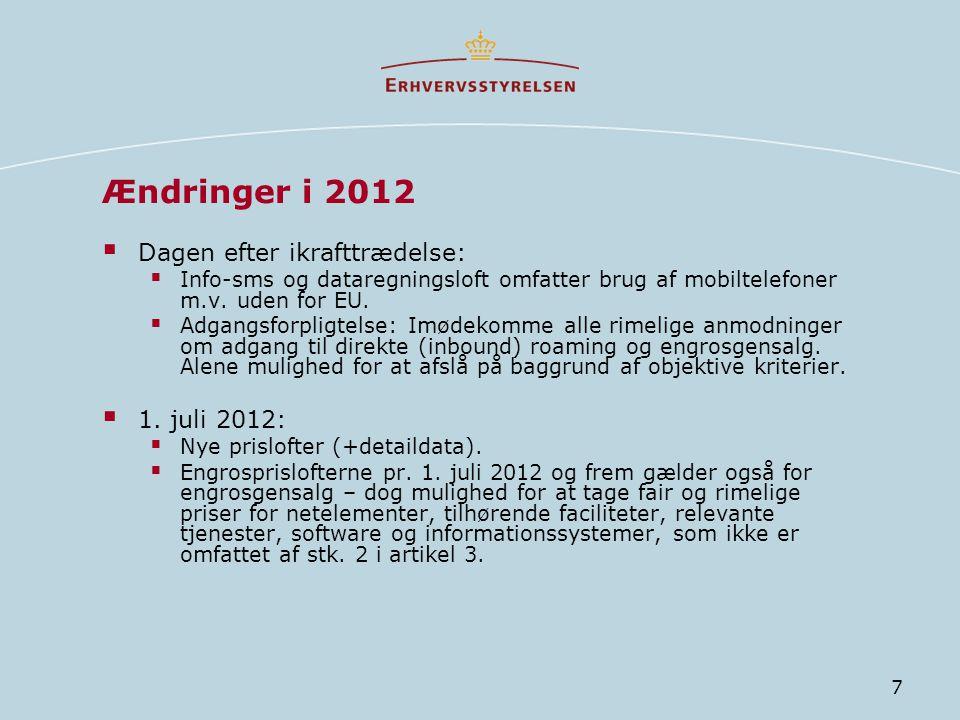 Ændringer i 2012 Dagen efter ikrafttrædelse: 1. juli 2012: