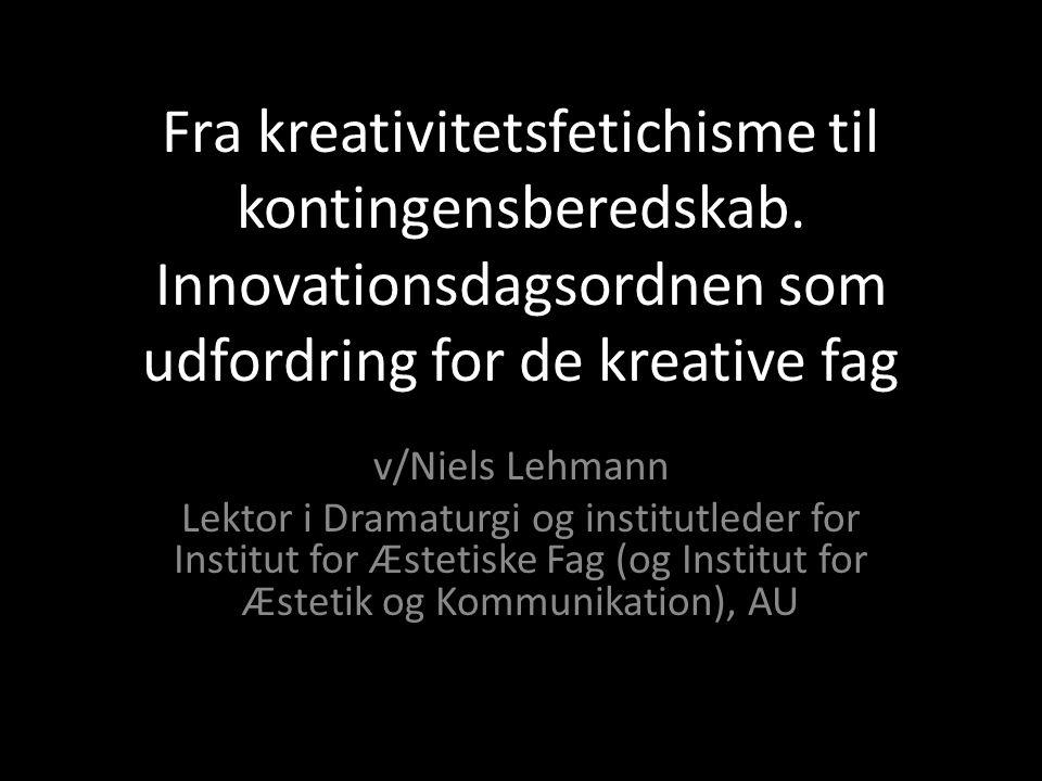 Fra kreativitetsfetichisme til kontingensberedskab