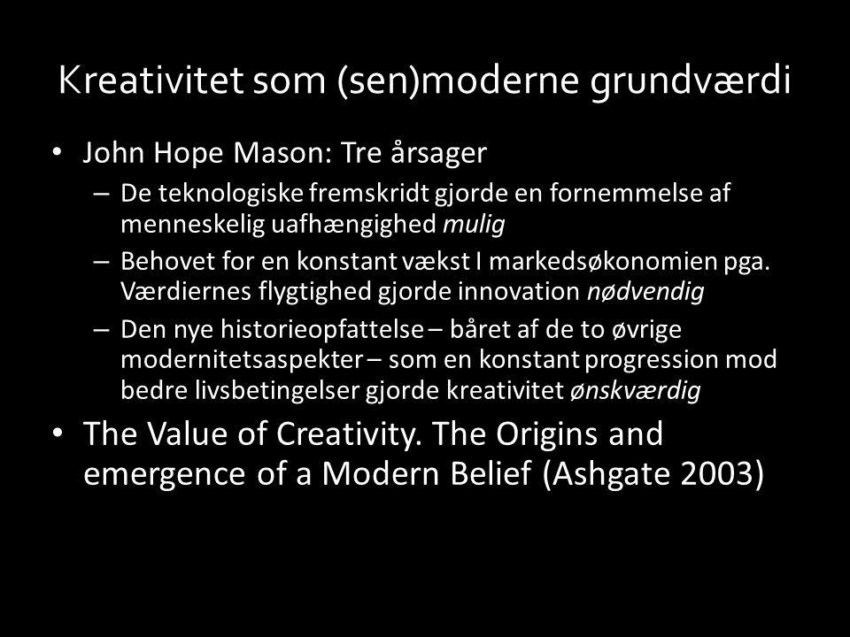 Kreativitet som (sen)moderne grundværdi