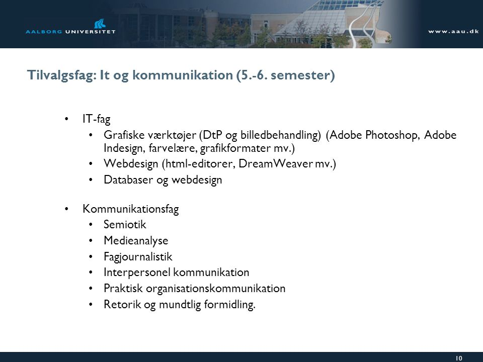 Tilvalgsfag: It og kommunikation (5.-6. semester)