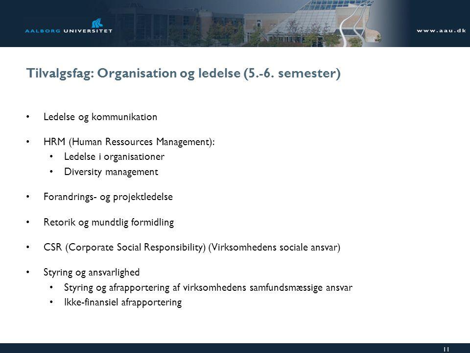 Tilvalgsfag: Organisation og ledelse (5.-6. semester)