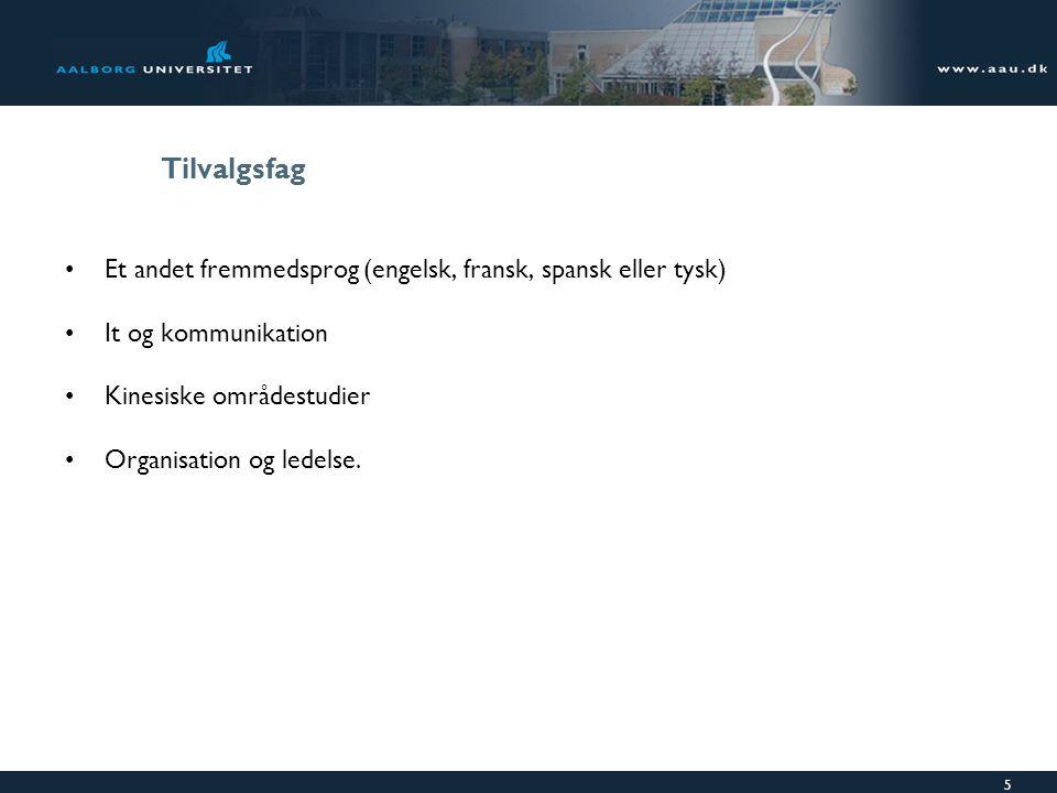 Tilvalgsfag Et andet fremmedsprog (engelsk, fransk, spansk eller tysk)