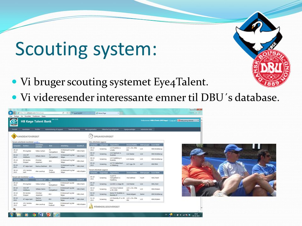 Scouting system: Vi bruger scouting systemet Eye4Talent.