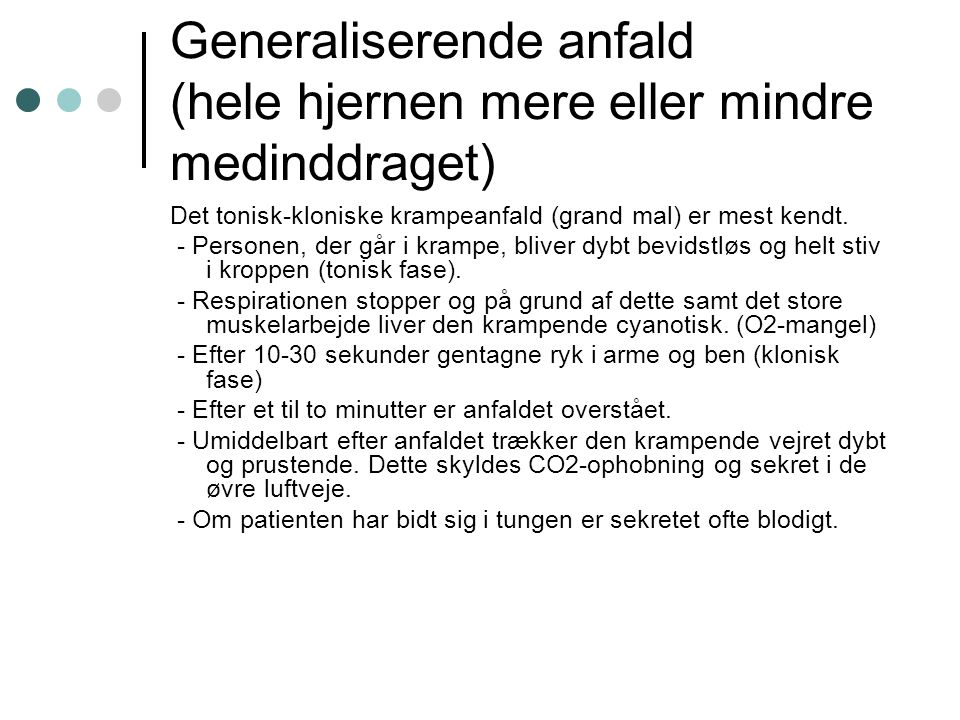 Generaliserende anfald (hele hjernen mere eller mindre medinddraget)