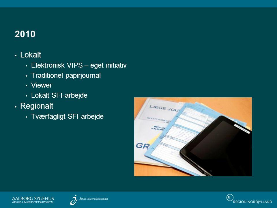 2010 Lokalt Regionalt Elektronisk VIPS – eget initiativ