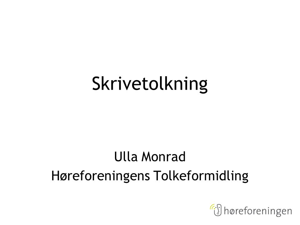 Ulla Monrad Høreforeningens Tolkeformidling