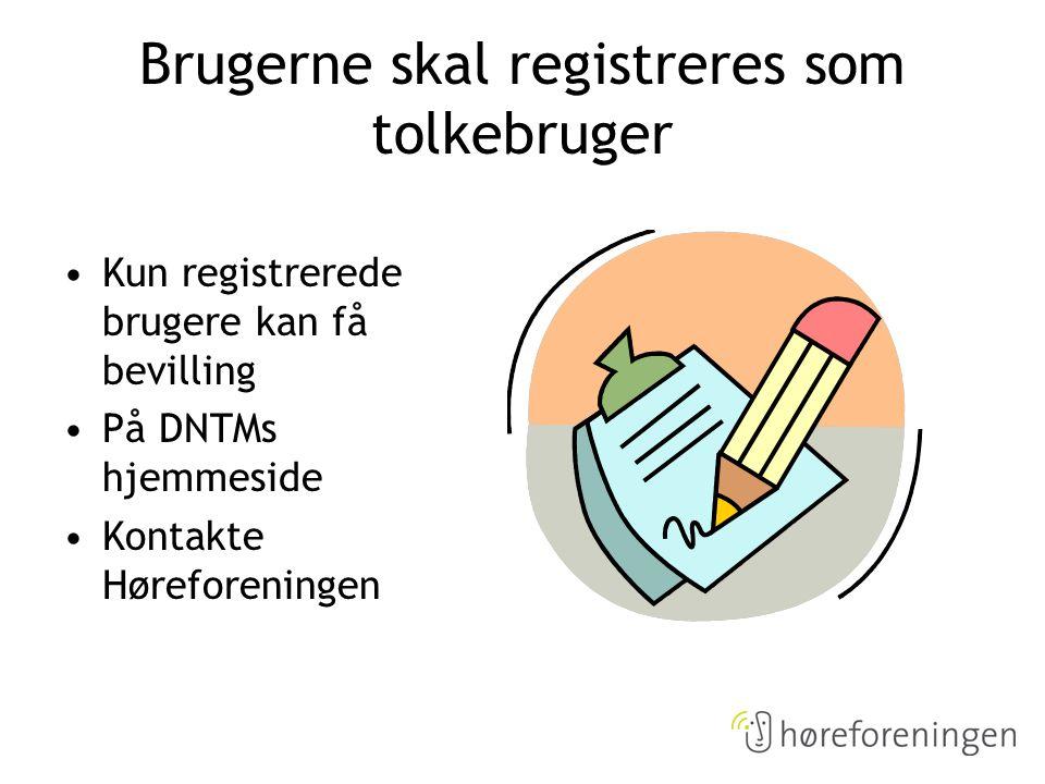 Brugerne skal registreres som tolkebruger