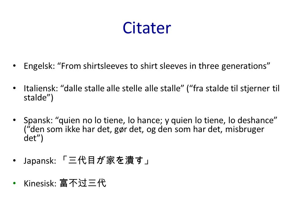 Citater Engelsk: From shirtsleeves to shirt sleeves in three generations