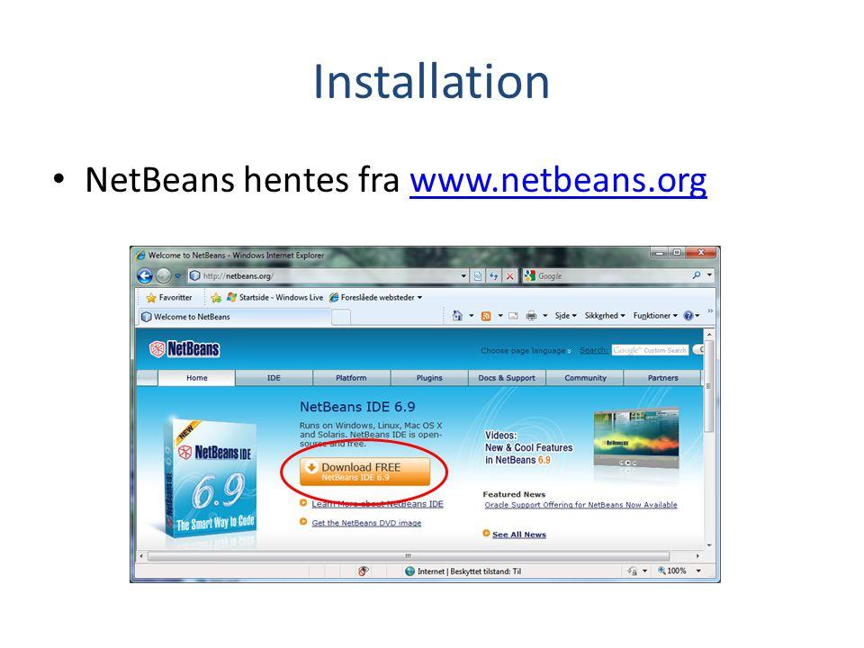 Installation NetBeans hentes fra www.netbeans.org