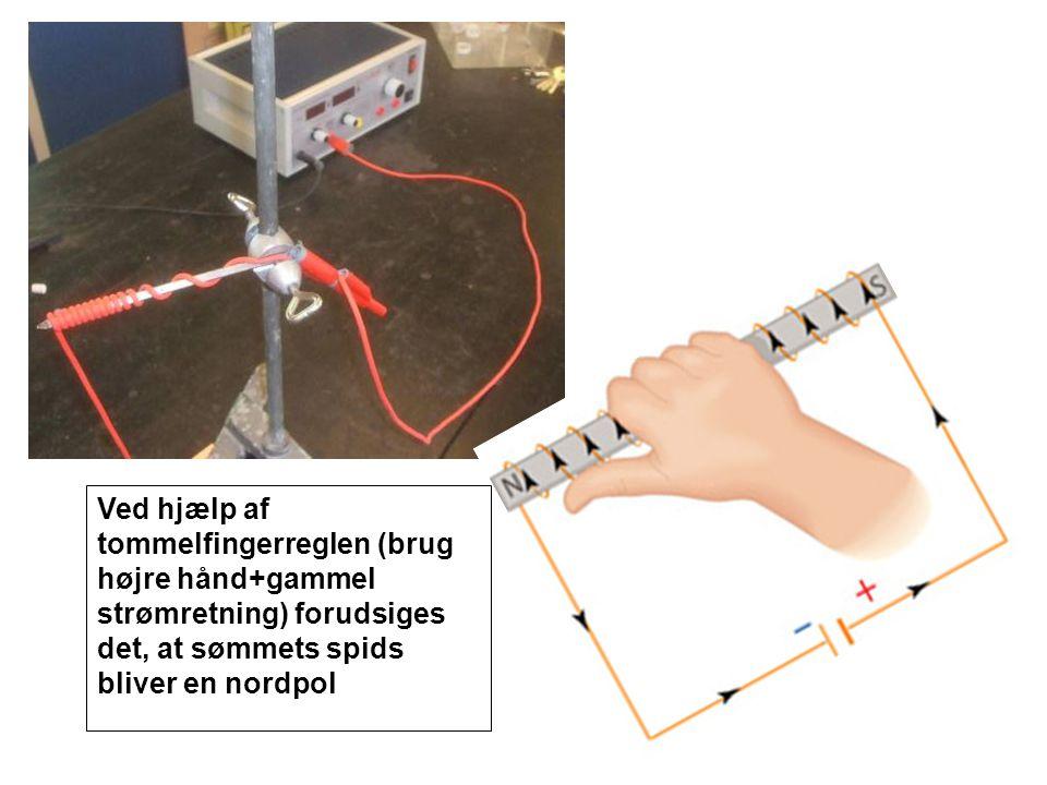 Ved hjælp af tommelfingerreglen (brug højre hånd+gammel strømretning) forudsiges det, at sømmets spids bliver en nordpol