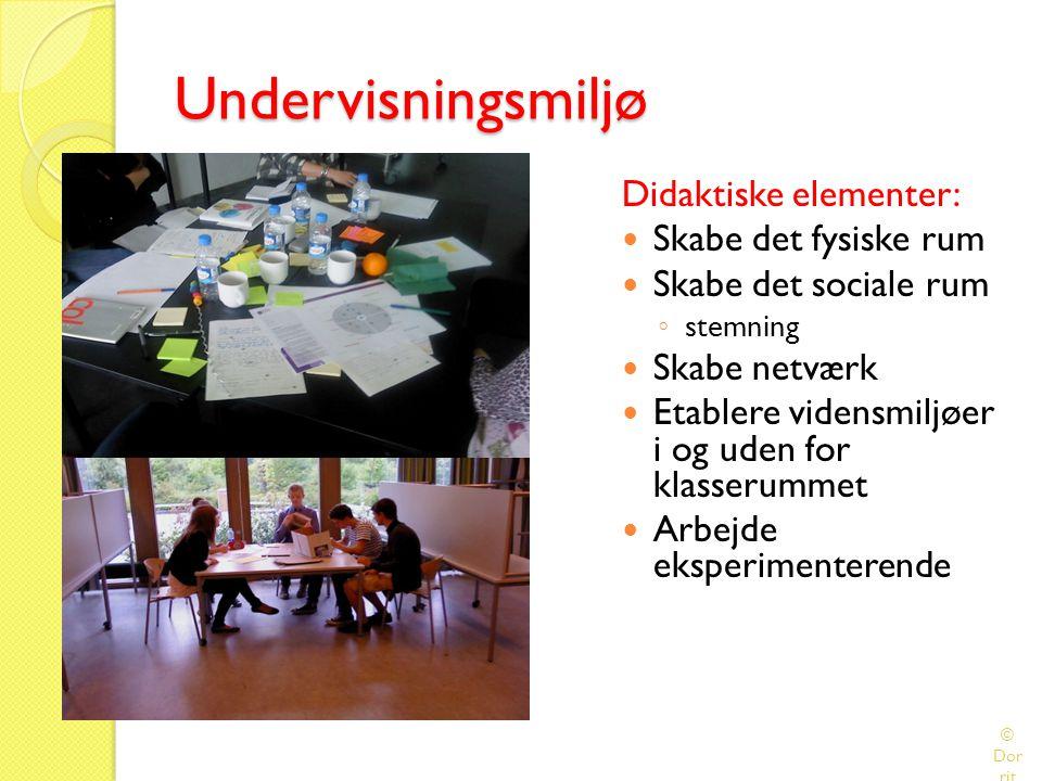 Undervisningsmiljø Didaktiske elementer: Skabe det fysiske rum