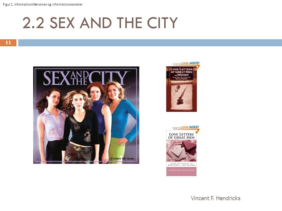 2.2 SEX AND THE CITY Vincent F. Hendricks