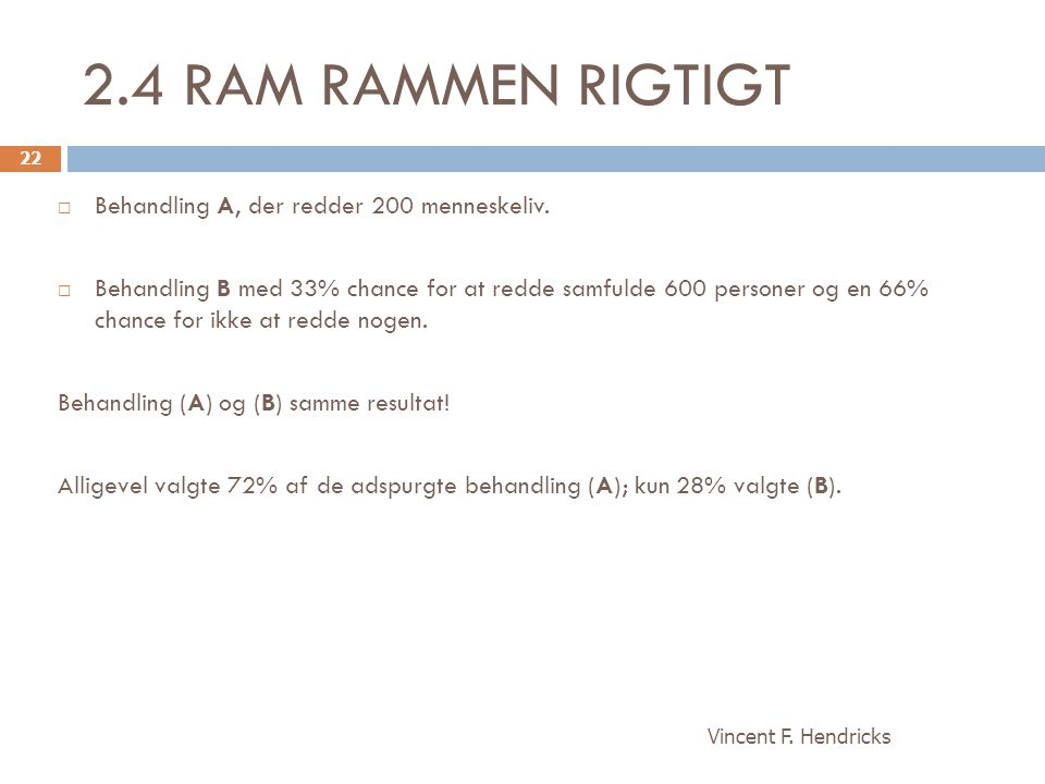2.4 RAM RAMMEN RIGTIGT Behandling A, der redder 200 menneskeliv.