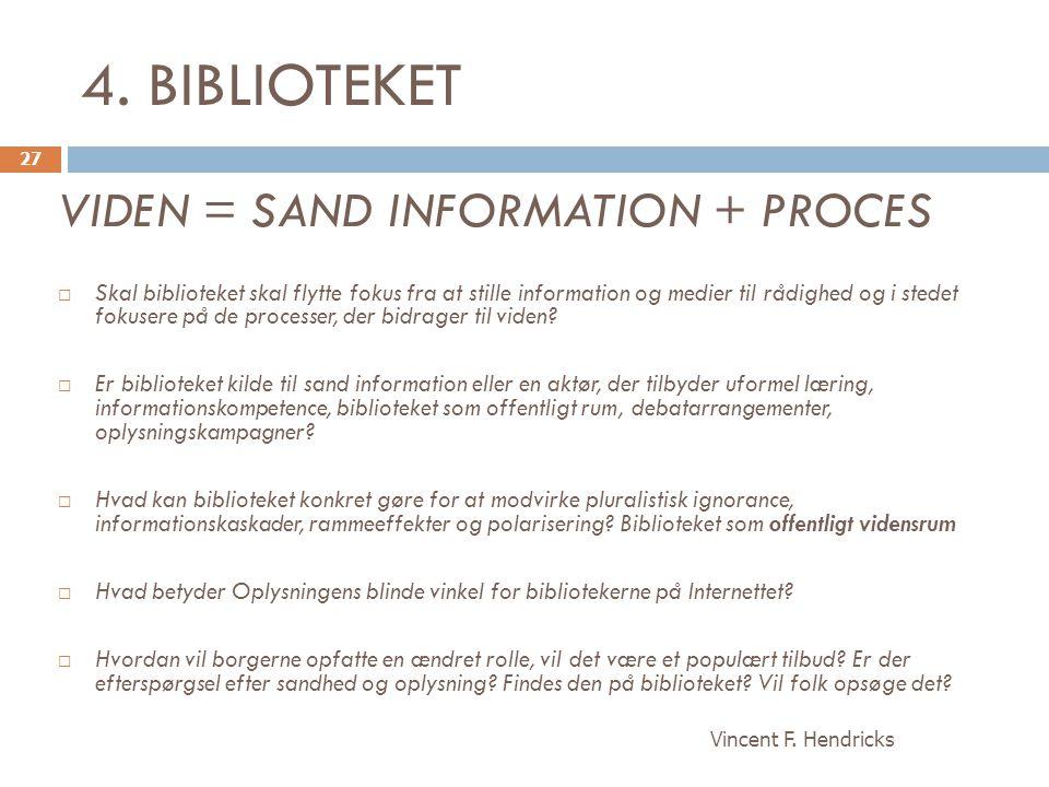 4. BIBLIOTEKET VIDEN = SAND INFORMATION + PROCES