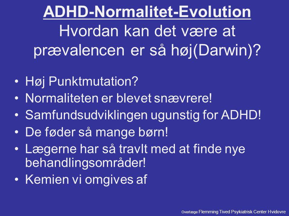 ADHD-Normalitet-Evolution Hvordan kan det være at prævalencen er så høj(Darwin)
