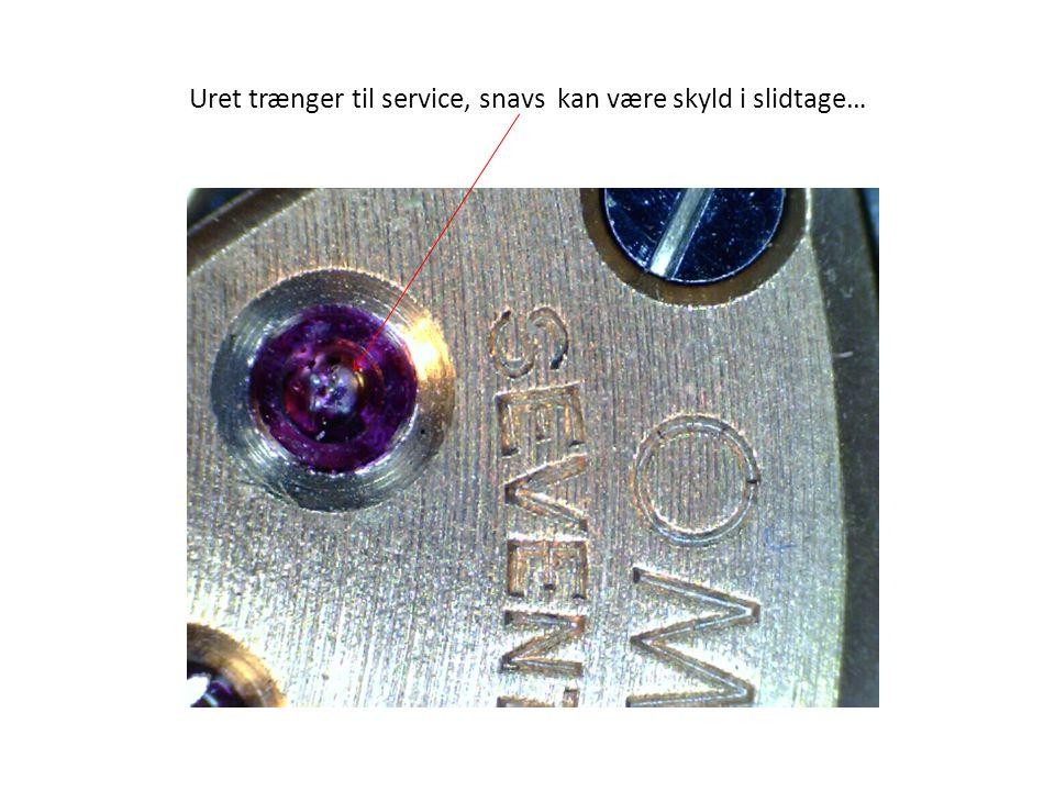 Uret trænger til service, snavs kan være skyld i slidtage…