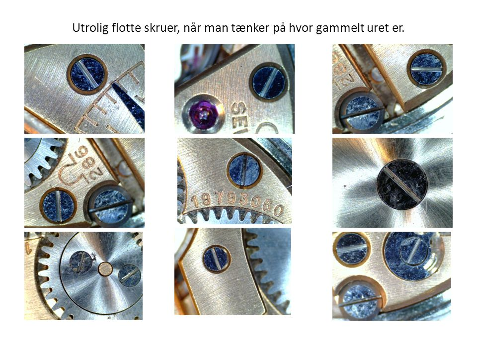 Utrolig flotte skruer, når man tænker på hvor gammelt uret er.