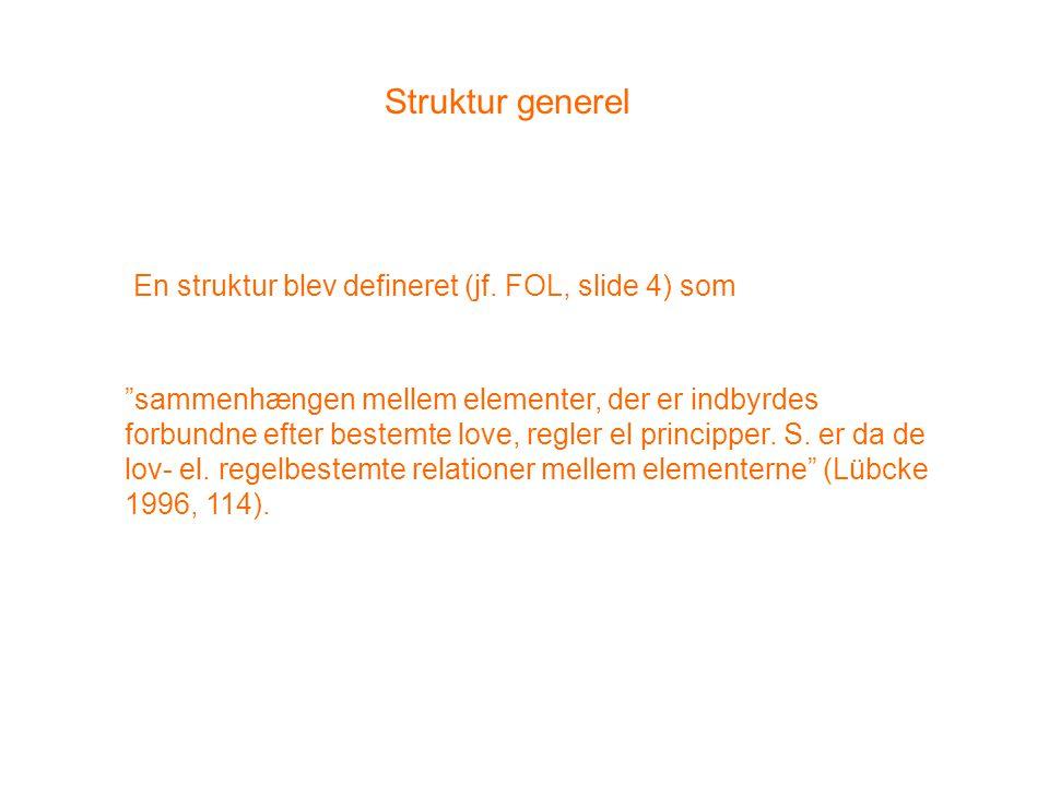 Struktur generel En struktur blev defineret (jf. FOL, slide 4) som