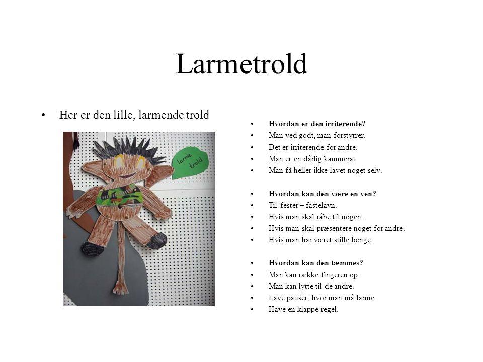 Larmetrold Her er den lille, larmende trold