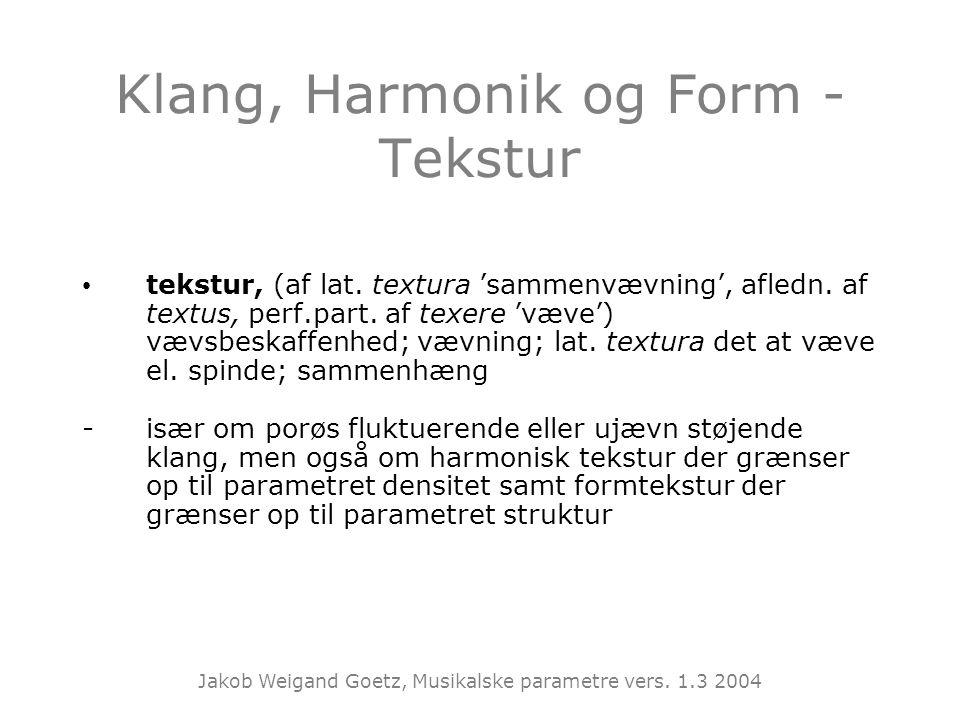 Klang, Harmonik og Form - Tekstur