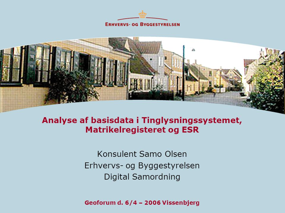 Analyse af basisdata i Tinglysningssystemet, Matrikelregisteret og ESR
