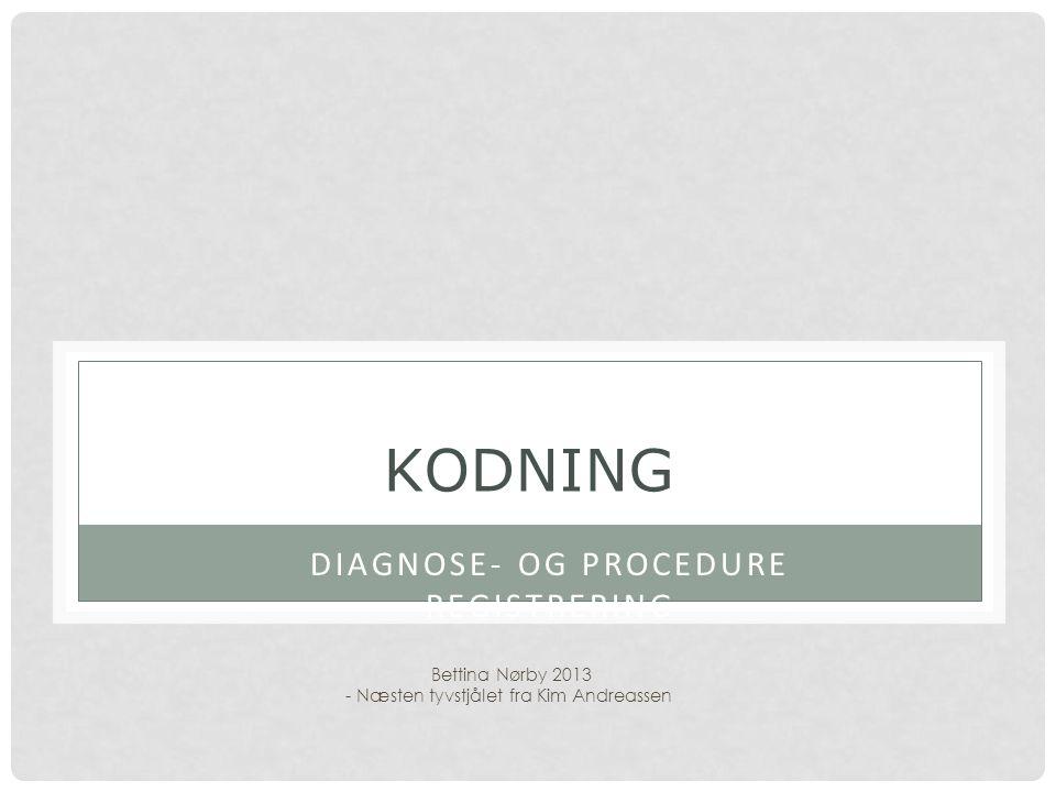 DIAGNOSE- OG PROCEDURE REGISTRERING