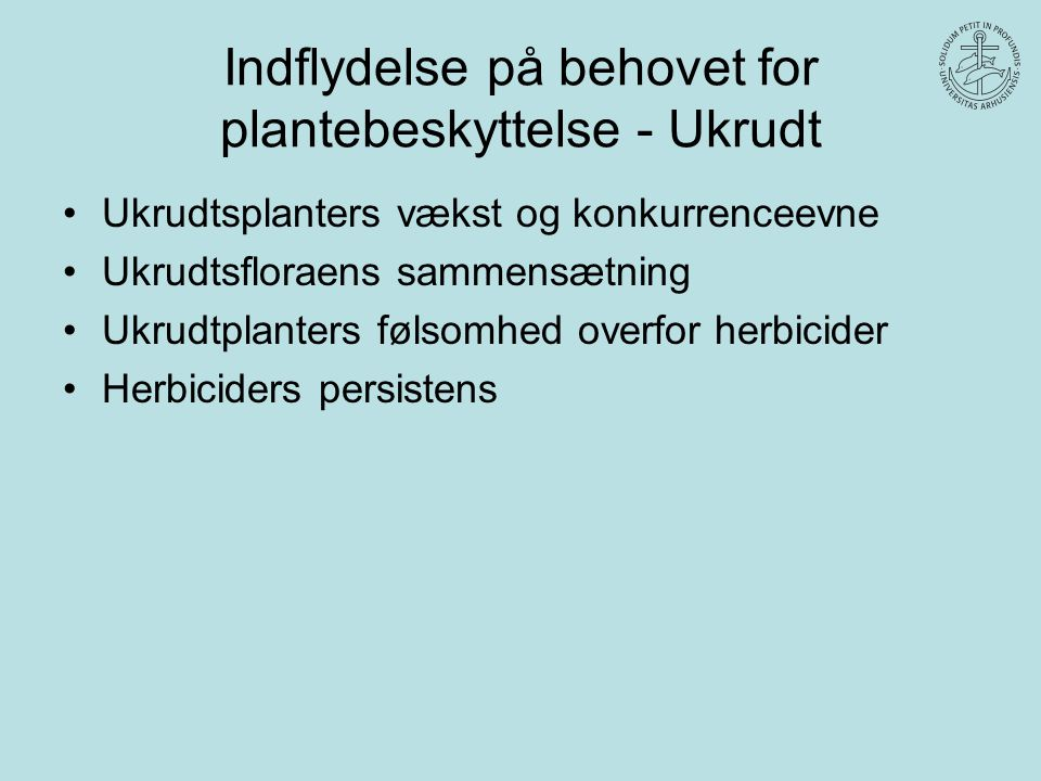 Indflydelse på behovet for plantebeskyttelse - Ukrudt