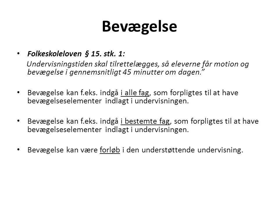 Bevægelse Folkeskoleloven § 15. stk. 1:
