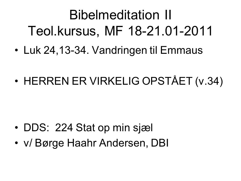 Bibelmeditation II Teol.kursus, MF 18-21.01-2011