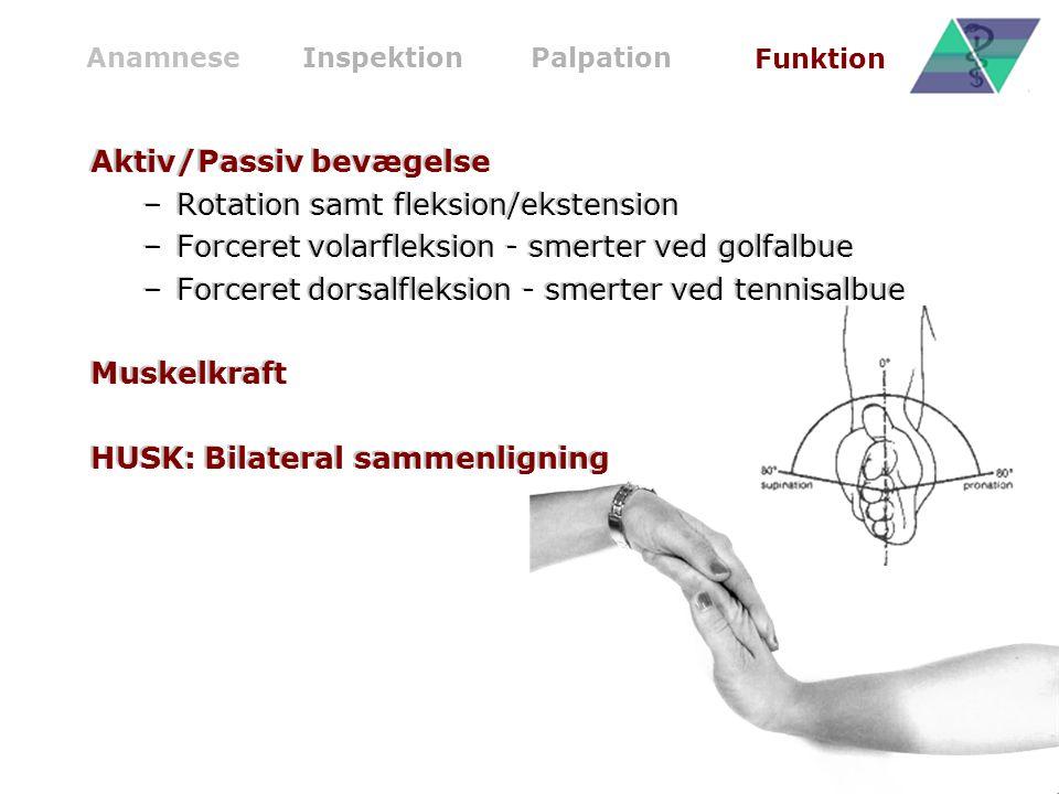 Aktiv/Passiv bevægelse Rotation samt fleksion/ekstension
