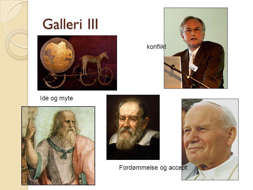 Galleri III konflikt Ide og myte Fordømmelse og accept