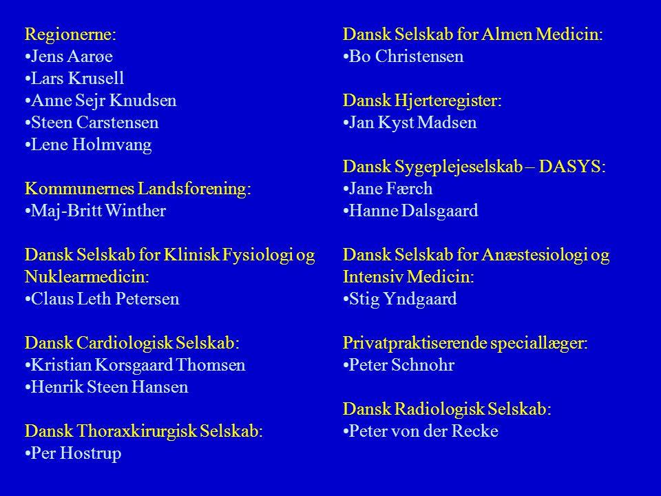 Regionerne: Jens Aarøe. Lars Krusell. Anne Sejr Knudsen. Steen Carstensen. Lene Holmvang. Kommunernes Landsforening: