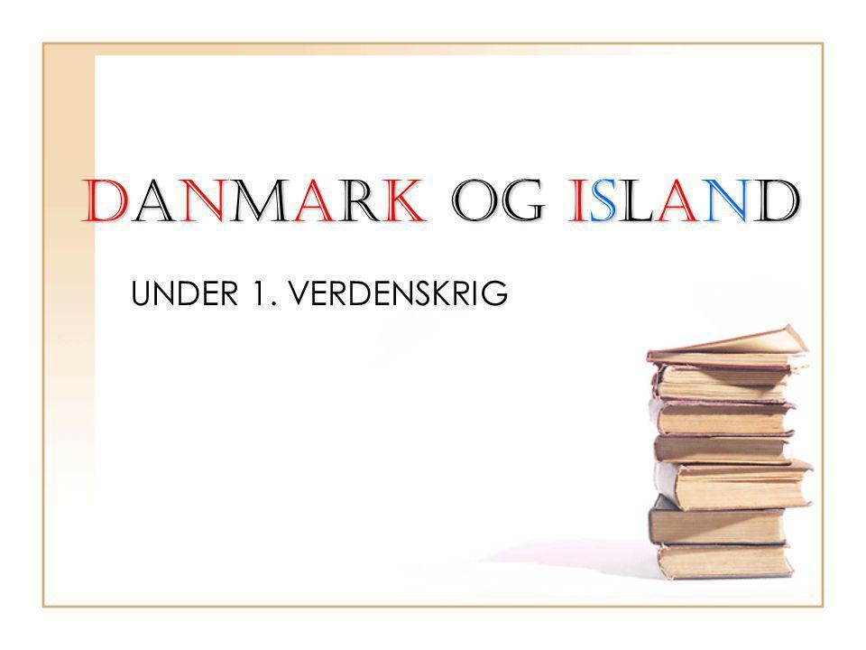 DANMARK OG ISLAND UNDER 1. VERDENSKRIG