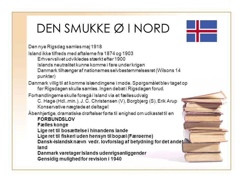 DEN SMUKKE Ø I NORD Den nye Rigsdag samles maj 1918