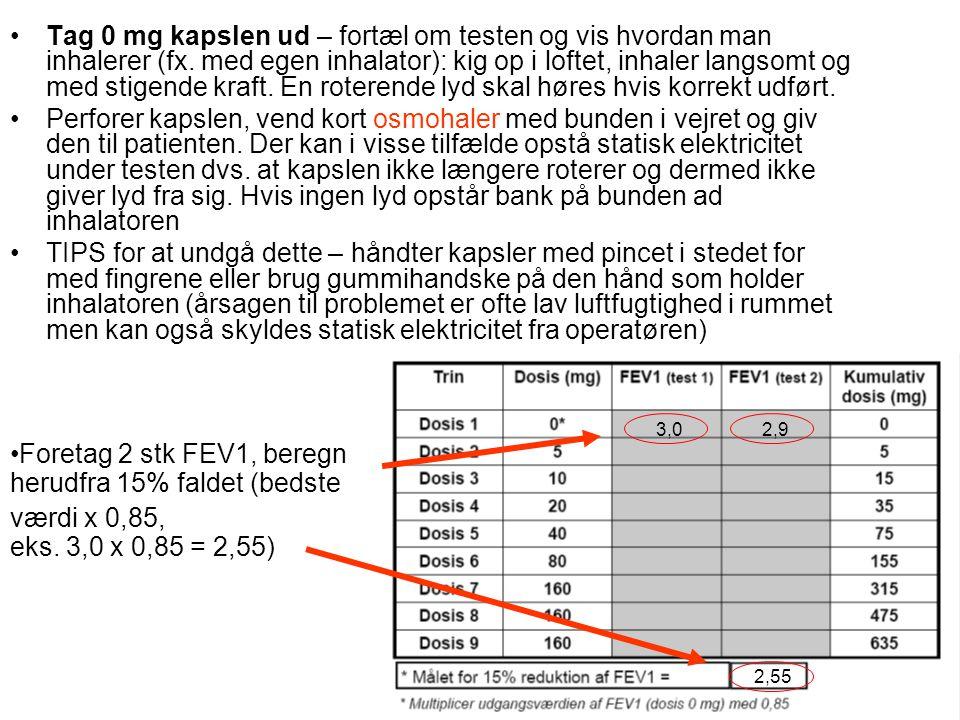 Foretag 2 stk FEV1, beregn herudfra 15% faldet (bedste