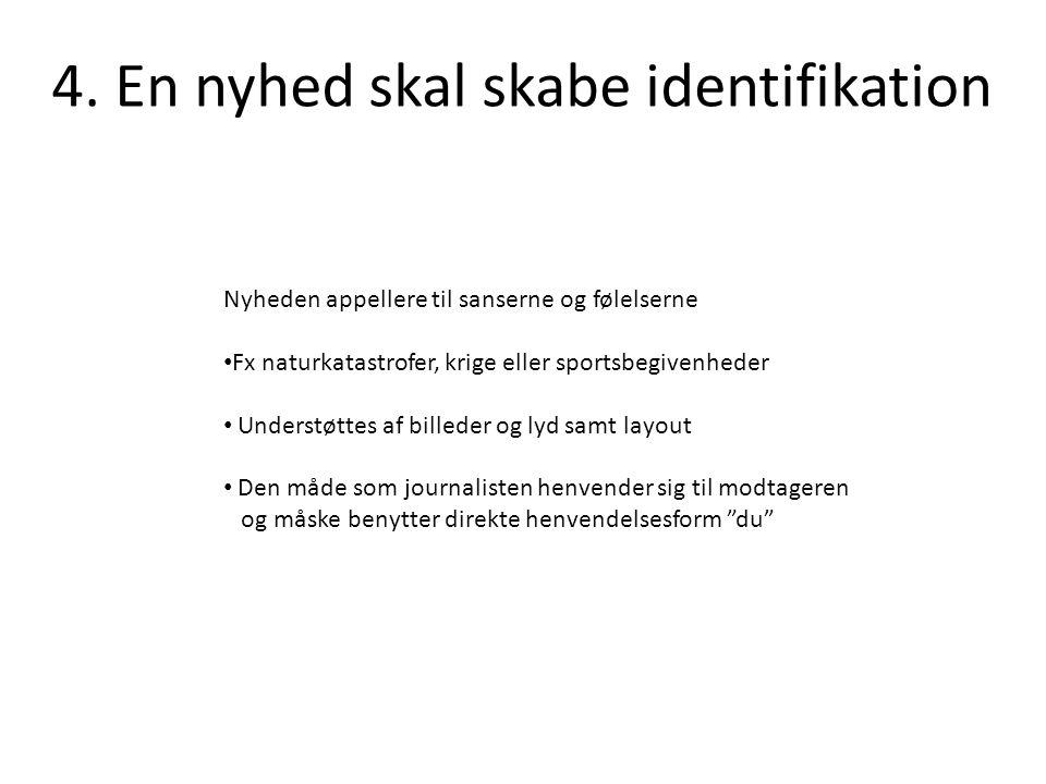 4. En nyhed skal skabe identifikation